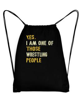 Yes I Am One Of Those Wrestling People Sport Bag
