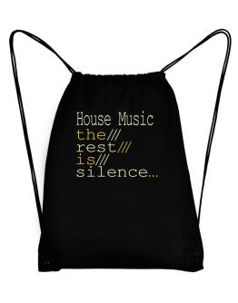 House Music The Rest Is Silence... Sport Bag