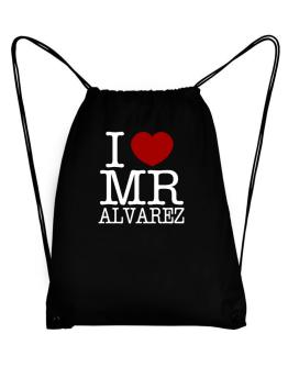 I Love Mr Alvarez Sport Bag