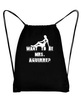 Want To Be Mrs. Aguirre? Sport Bag