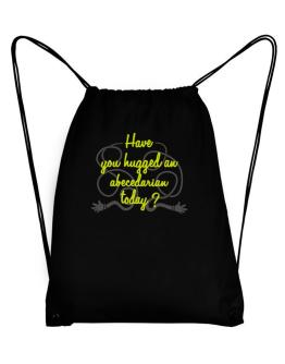 Have You Hugged An Abecedarian Today? Sport Bag