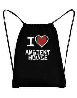 I Love Ambient House Sport Bag