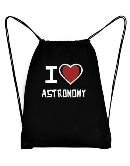 I Love Astronomy Sport Bag