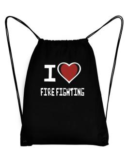 I Love Fire Fighting Sport Bag