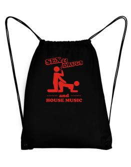 Sex & Drugs And House Music Sport Bag