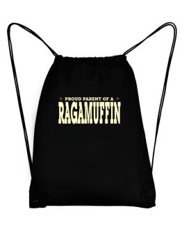 PROUD PARENT OF A Ragamuffin Sport Bag