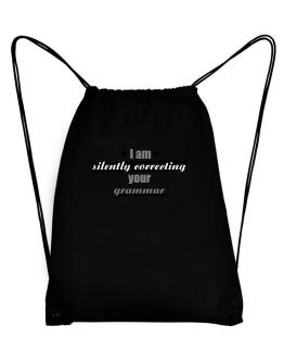 I am silently correcting your grammar Sport Bag