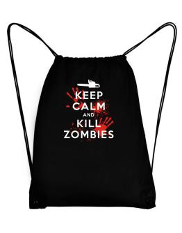 Keep Calm and Kill Zombies Sport Bag