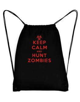 Keep Calm And Hunt Zombies Sport Bag