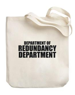 Department Of Redundancy Department Canvas Tote Bag