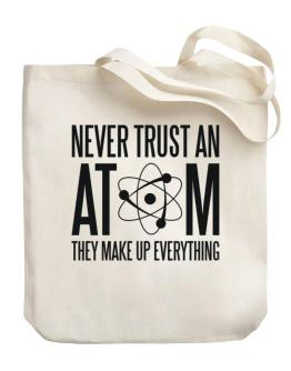 Never trust atoms Canvas Tote Bag