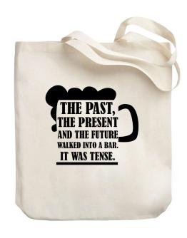 The past, the present, and the future walk into a bar Canvas Tote Bag