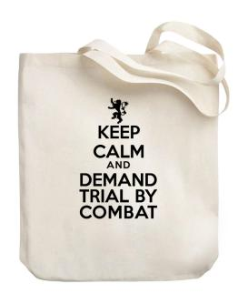 Bolso de Keep Calm and Demand Trial By Combat
