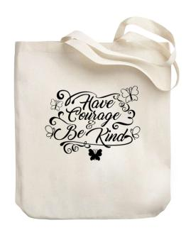 Bolso de Have courage and be kind