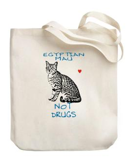 Egyptian Mau not drugs Canvas Tote Bag