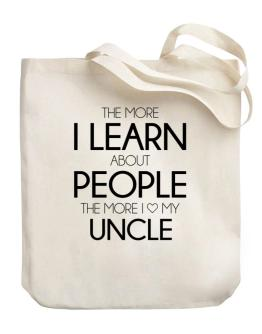 The more I learn about people the more I love my Auncle Canvas Tote Bag