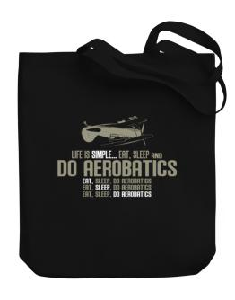 """ Life is simple... eat, sleep and do Aerobatics "" Canvas Tote Bag"
