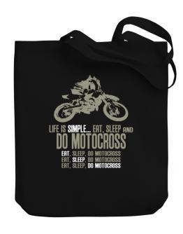 """ Life is simple... eat, sleep and do Motocross "" Canvas Tote Bag"