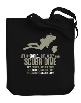 """ Life is simple... eat, sleep and Scuba Dive "" Canvas Tote Bag"