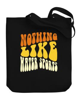 Nothing Like Water Sports Canvas Tote Bag