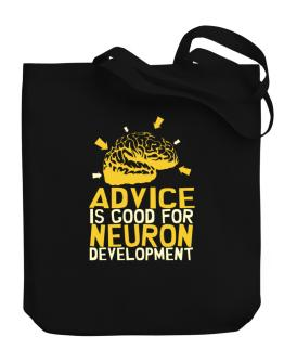 Advice Is Good For Neuron Development Canvas Tote Bag