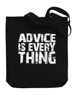 Advice Is Everything Canvas Tote Bag