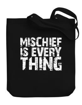 Mischief Is Everything Canvas Tote Bag