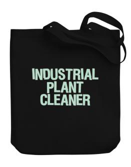 Industrial Plant Cleaner Canvas Tote Bag