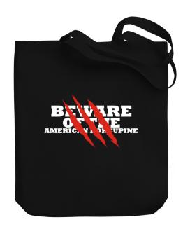 Beware Of The American Porcupine Canvas Tote Bag