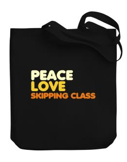 Peace Love Skipping Class Canvas Tote Bag