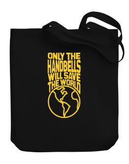 Only The Handbells Will Save The World Canvas Tote Bag