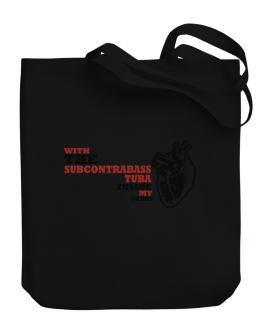 With The Subcontrabass Tuba Inside My Heart Canvas Tote Bag
