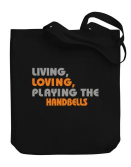 Living Loving Playing The Handbells Canvas Tote Bag