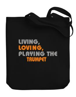 Living Loving Playing The Trumpet Canvas Tote Bag