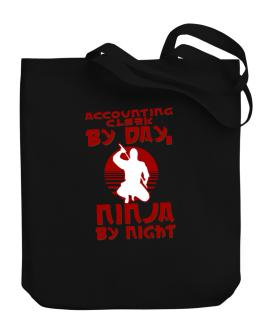 Accounting Clerk By Day, Ninja By Night Canvas Tote Bag