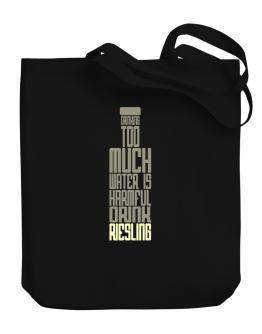 Drinking Too Much Water Is Harmful. Drink Riesling Canvas Tote Bag