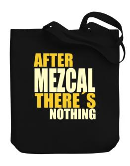 After Mezcal There