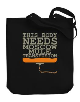 This Body Needs A Moscow Mule Transfusion Canvas Tote Bag