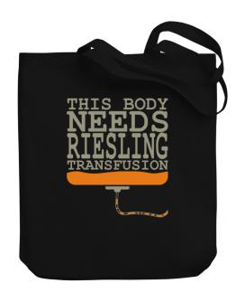 This Body Needs A Riesling Transfusion Canvas Tote Bag