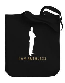 I Am Ruthless - Male Canvas Tote Bag
