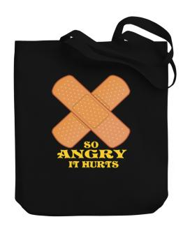 So Angry It Hurts Canvas Tote Bag