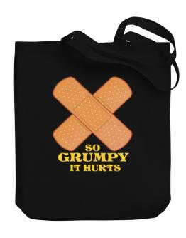 So Grumpy It Hurts Canvas Tote Bag