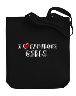 I Love Fabulous Girls Canvas Tote Bag