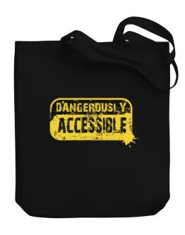 Dangerously Accessible Canvas Tote Bag