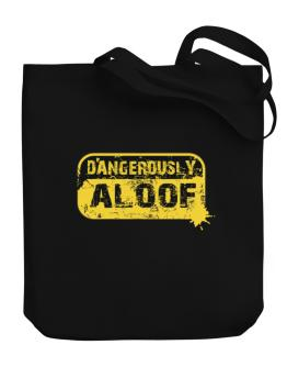 Dangerously Aloof Canvas Tote Bag