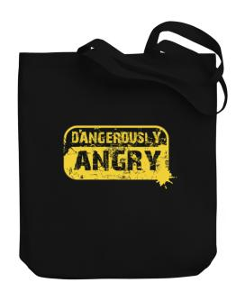 Dangerously Angry Canvas Tote Bag