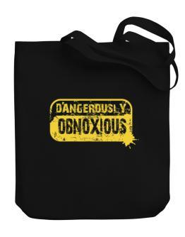 Dangerously Obnoxious Canvas Tote Bag