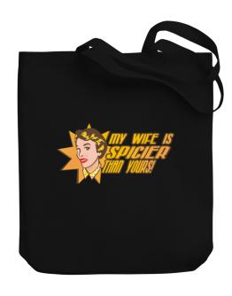 My Wife Is Spicier Than Yours! Canvas Tote Bag
