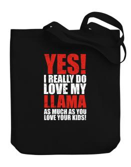 Yes! I Really Do Love My Llama As Much As You Love Your Kids! Canvas Tote Bag