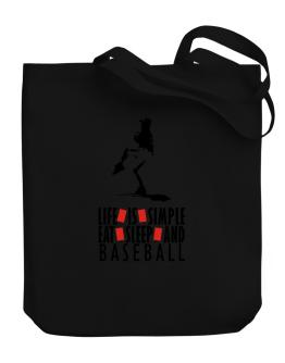 Life Is Simple. Eat , Sleep & Baseball Canvas Tote Bag